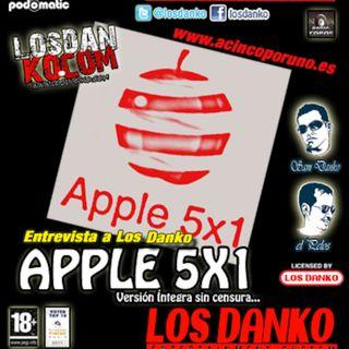 Apple 5x1: Entrevista a Los Danko (Uncensored)