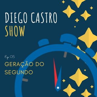 DCS #05 - Geração do segundo, youtube kids e os bebês impacientes