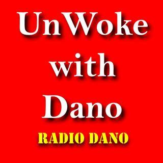 UnWoke With Dano