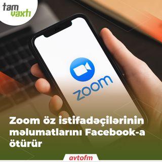 Zoom öz istifadəçilərinin məlumatlarını Facebook-a ötürür | Tam vaxtı #117