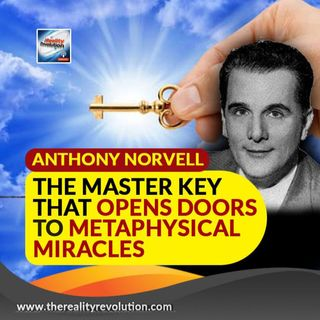 Anthony Norvell The Master Key That Opens Doors To Metaphysical Miracles
