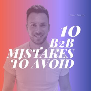 10 Business-2-Business Marketing Mistakes To Avoid