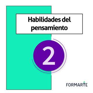Habilidades del pensamiento - Ep.2
