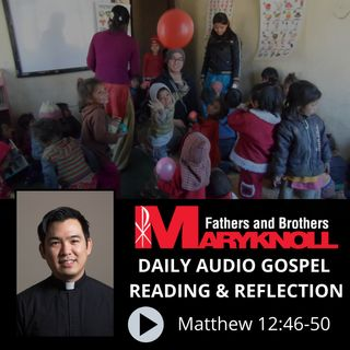 Matthew 12:46-50, Daily Gospel Reading and Reflection