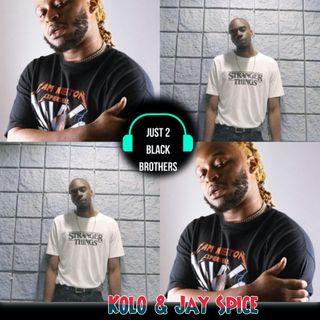 J2BB - Jay Spice + Kolo