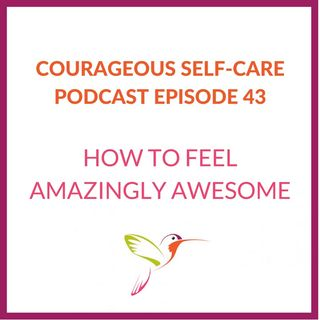 How To Feel Amazingly Awesome