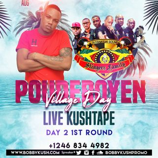 POUDEROYEN VILLAGE DAY 2nd DAY BOBBY KUSH X SLINGERZ FAMILY X BLACK KING SOUND