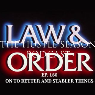 The Hustle Season: Ep. 180 Onto Better and Stabler Things