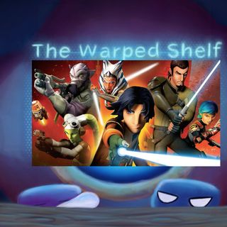 The Warped Shelf - Star Wars Rebels