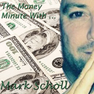 The Money Minute with Mark Scholl