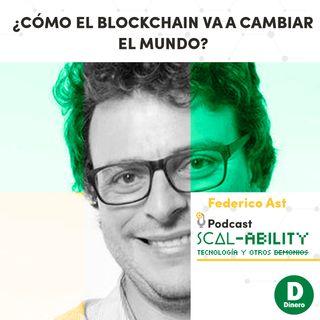 ¿Cómo el Blockchain va a cambiar el mundo?