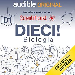 DIECI! Biologia. La cellula - Scientificast