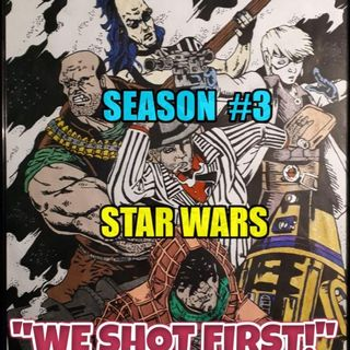 "Star Wars Saga Ed. DOD ""We Shot First!"" Season 3 Ep. 32 ""Battle Amongst the Clouds..."""