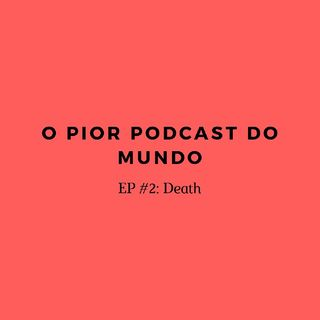 O Pior Podcast do Mundo #2 - Death, a banda que era Punk antes do Punk