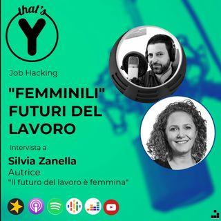 """""""Femminili Futuri"""" del Lavoro - con Silvia Zanella [Job Hacking]"""