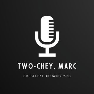 Stop and Chat - Growing Pains