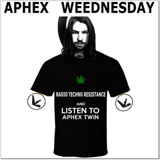 APHEX  WEEDNESDAY - Unknown and Friends - spcial on RTR RadioTechno Resistance