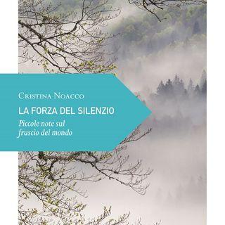 """Cristina Noacco """"La forza del silenzio"""""""
