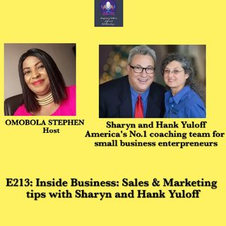 E213: Inside Business:Sales And Marketing Tips With Sharyn And Hank Yuloff