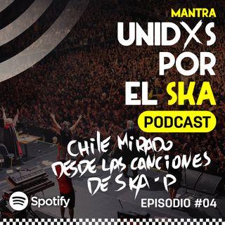 Episodio #04: Chile mirado desde las canciones de Ska-P