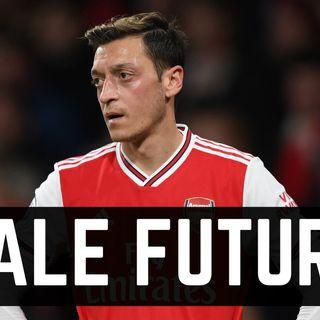 Che fine farà Mesut Özil?