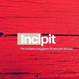 Incipit. Seconda puntata