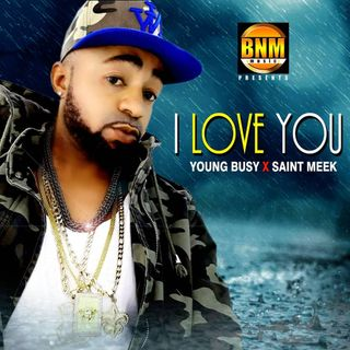 Young busy x Saint Meek ( i love you)