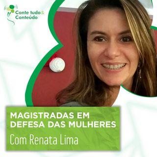 Episódio 21 - Magistradas em Defesa das Mulheres - Dra. Renata Lima