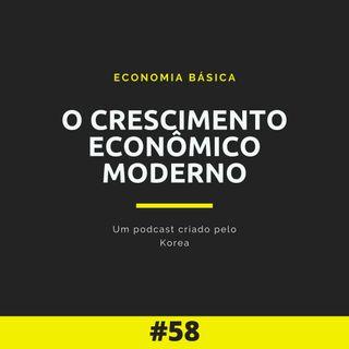 Economia Básica - O crescimento econômico moderno - 58