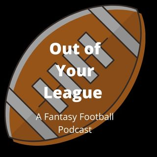 Out Of Your League: A Fantasy Football Podcast. Ep 1 Introductions and Quarterbacks