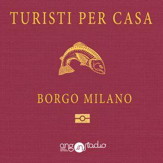Episodio 07 - Borgo Milano - Con Davide Peccantini parte I