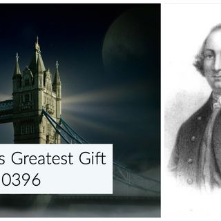 Whence Came You? -  0396 - England's Greatest Gift