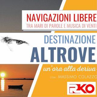 DESTINAZIONE ALTROVE #12 - un'ora alla deriva con Massimo Colazzo - 02/06/21