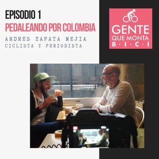 EP1: Pedaleando por Colombia: Andrés Zapata Mejía