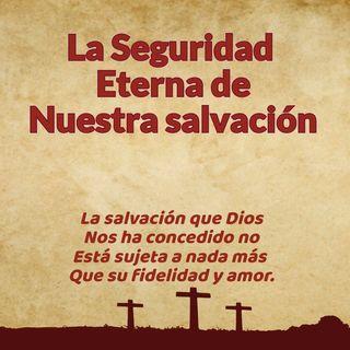 La seguridad eterna de nuestra salvación