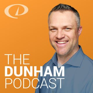 The Dunham Podcast