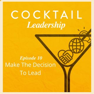 Make the Decision to Lead