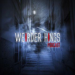 Weirder Things Podcast Episode 2: James Welsh - Part 2