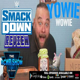 WWE Smackdown 10-25-2019 Recap: Ramblin Rabbit Retruns! Nothing Else Matters-The RCWR Show