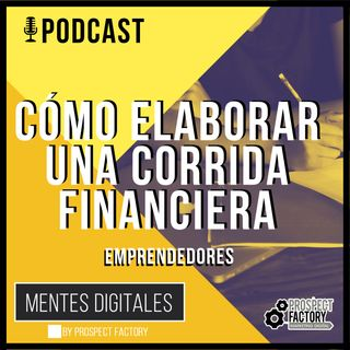 Cómo Elaborar una Corrida Financiara | Mentes Digitales by Prospect Factory