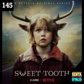 EP 145 - Sweet Tooth