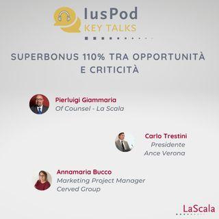 Ep. 5 IusPod KeyTalks Superbonus 110% tra opportunità e criticità