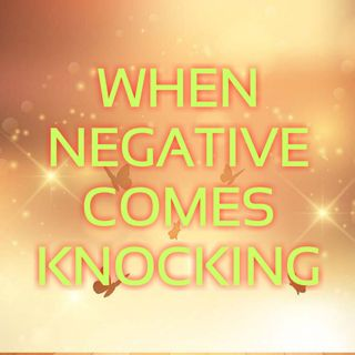 When Negative Comes Knocking