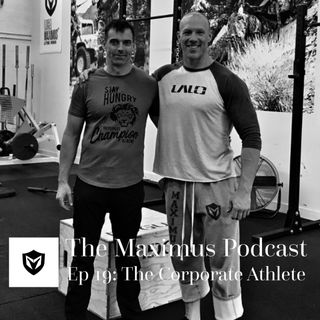 The Maximus podcast Ep 19 - The Corporate Athlete