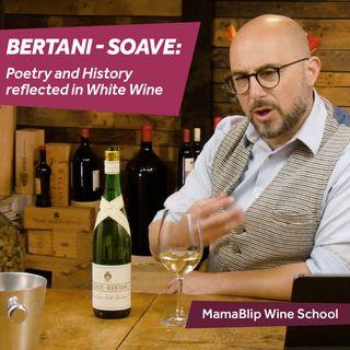 Gargànega | Bertani: Soave Vintage | Wine Tasting with Filippo Bartolotta