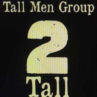 Tall Men Group: 2 Tall