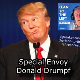 Special Envoy Donald Drumpf