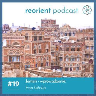 19. Jemen - wprowadzenie: Ewa Górska