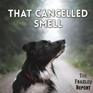 That Cancelled Smell