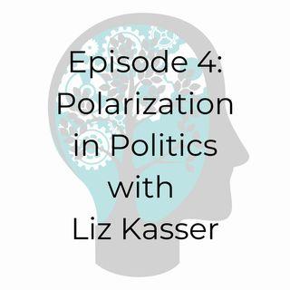 E04: Polarization in Politics with Liz Kass